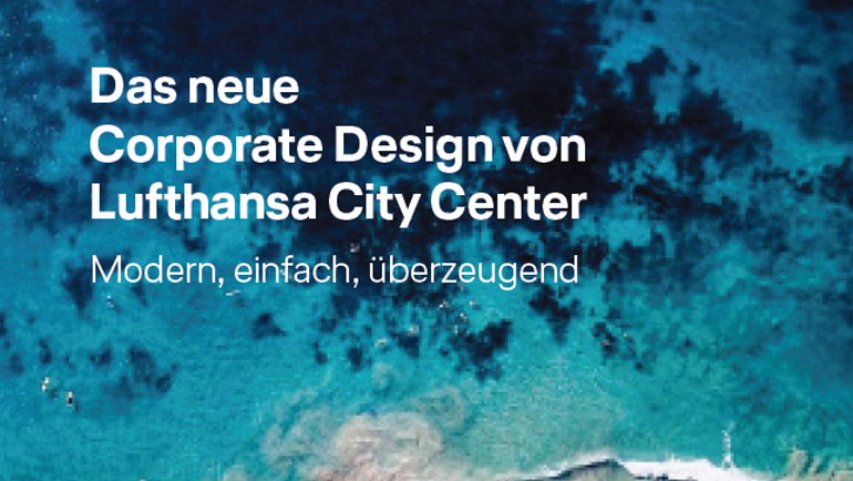 Das neue Corporate Design von Lufthansa City Center